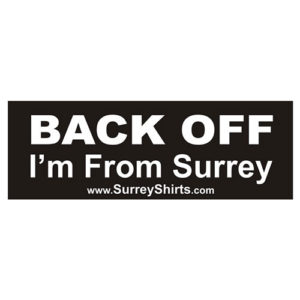 Back Off I'm From Surrey Bumper Sticker